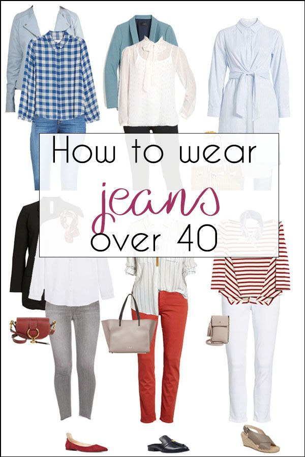 how to wear jeans over 40 guidelines and lots of jeans outfit ideas