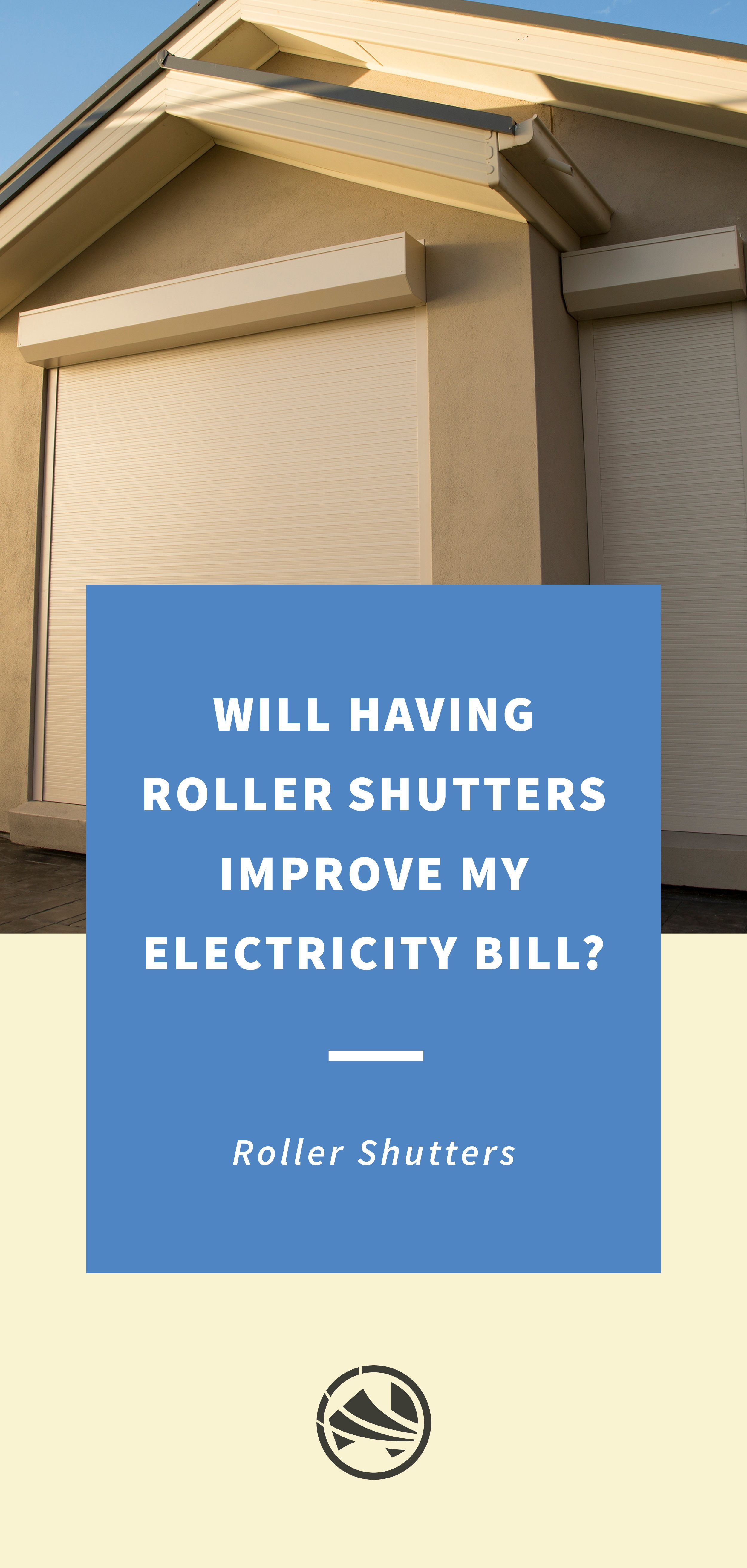 Will Will Roller Shutters Improve My Electricity Bill Roller Shutters Electricity Bill Shutters