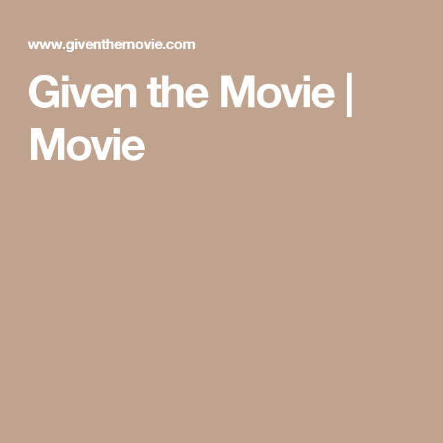 Given the Movie | Movie