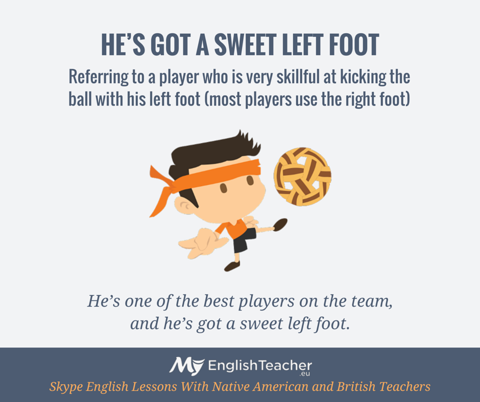 Everything But The Kitchen Sink Idiom he's got a sweet left foot | angol 4 | pinterest | english idioms