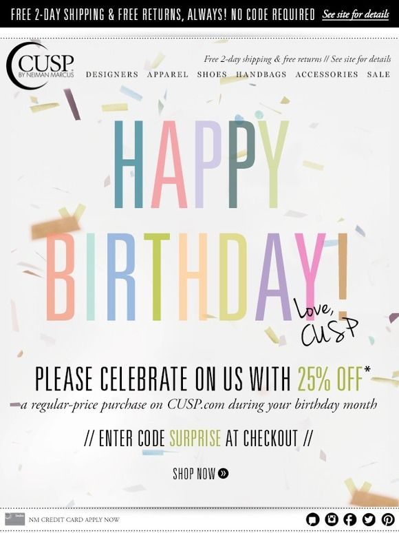 Happy Birthday! ♥, CUSP - CUSP Email - Auto\/Birthday - sample email marketing