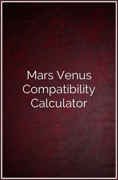 Mars Venus Compatibility Calculator Well Said Pinterest