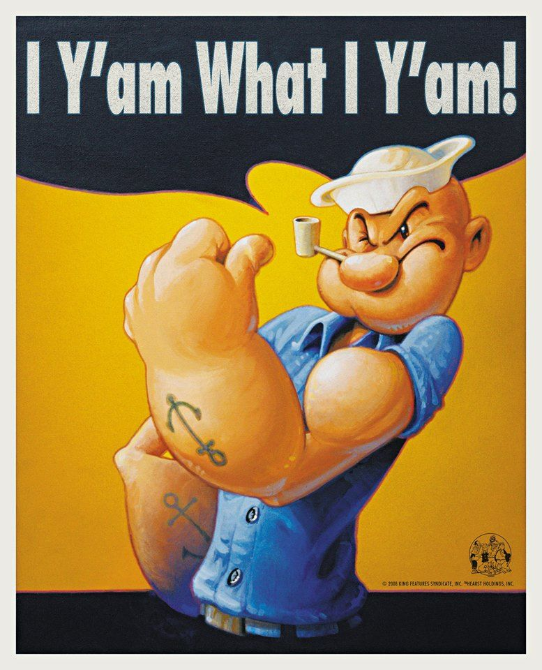 Image result for popeye I AM WHAT I AM AND THAT'S ALL THAT I AM in spanish