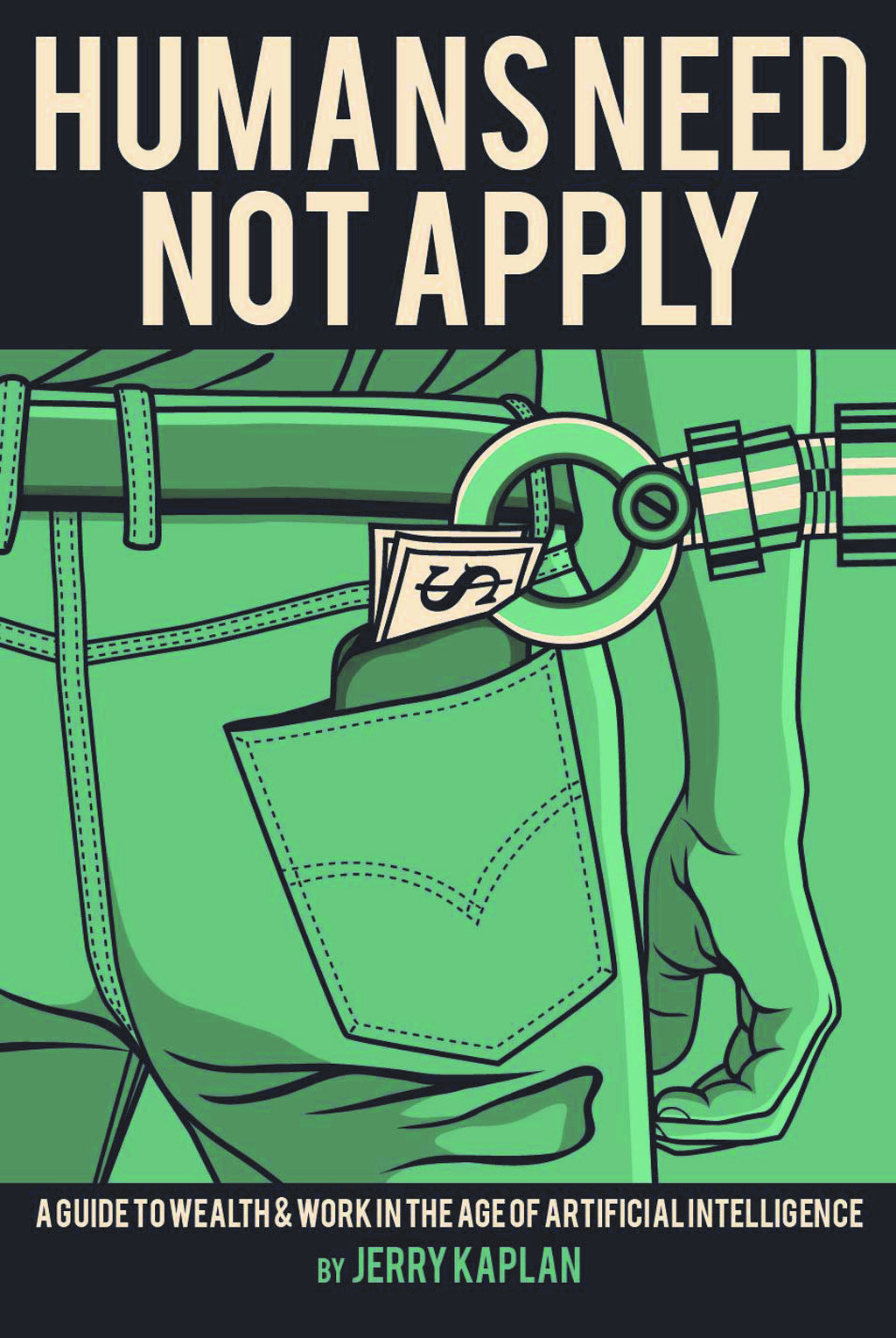 Humans Need Not Apply A Guide To Wealth And Work In The