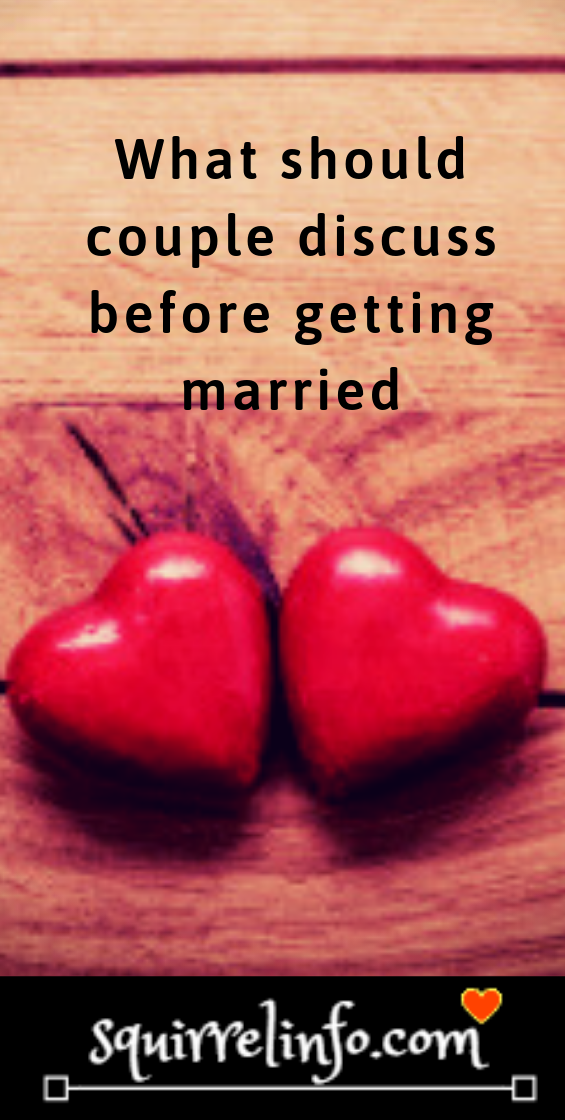 Top 10 conversations you should have before getting married