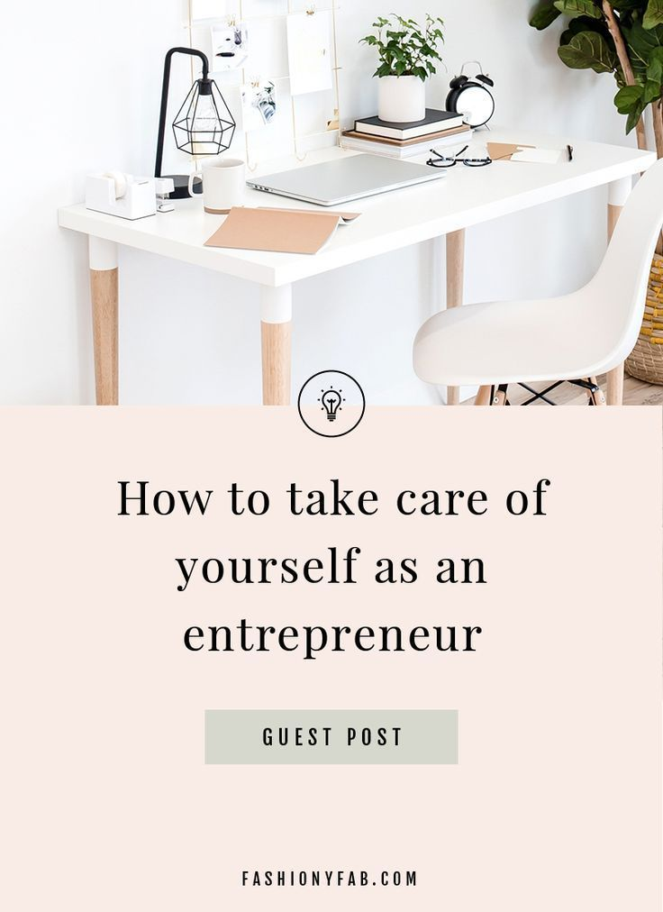 How to Take Care of Yourself as an Entrepreneur