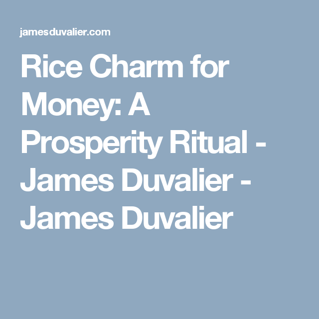 Rice Charm for Money: A Prosperity Ritual - James Duvalier - James