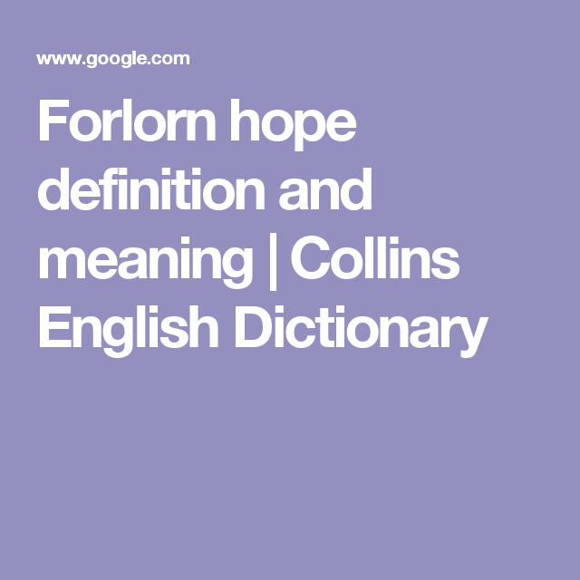 Forlorn Hope Definition And Meaning | Collins English Dictionary