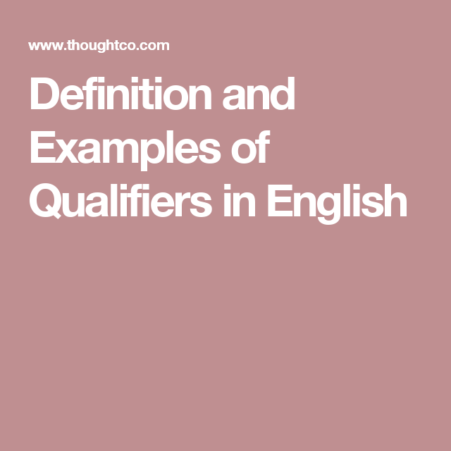 Definition And Examples Of Qualifiers In English Grammaire