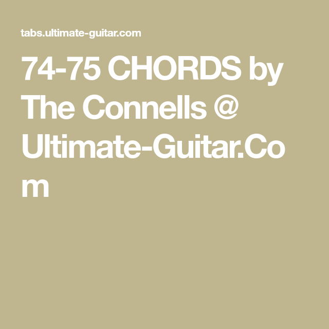 74 75 Chords By The Connells Ultimate Guitar Chords