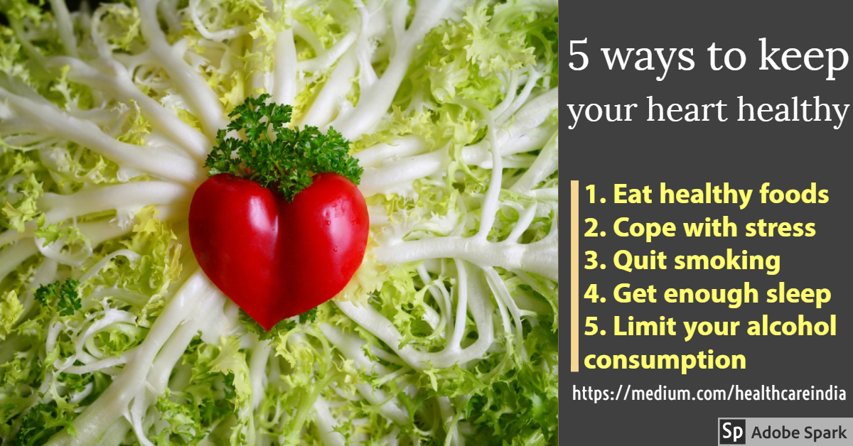 5 Ways To Keep Your Heart Healthy By Heart Specialist In Chennai Heart Healthy Healthy Healthy Foods To Eat