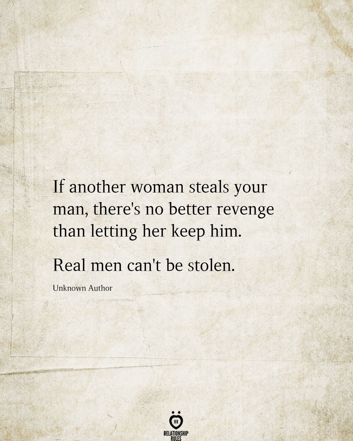 If Another Woman Steals Your Man, There's No Better Revenge Than Letting Her Keep Him