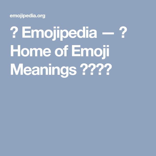 Emojipedia — Home Of Emoji Meanings