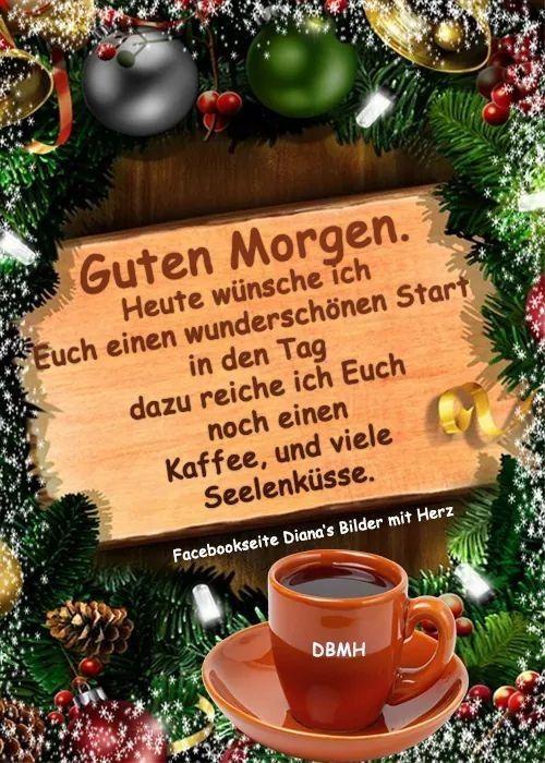Pin Von Gabi Heisler Auf Guten Morgen Guten Morgen Bilder Weihnachten Weihnachtsgrusse Spruche Schonen Abend Grusse