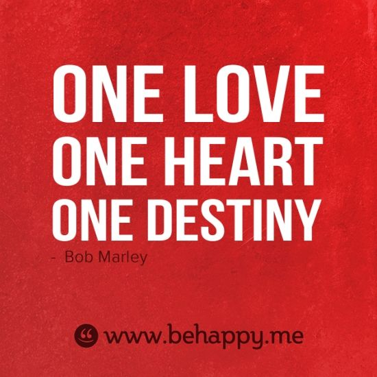 One love  one heart  one destiny