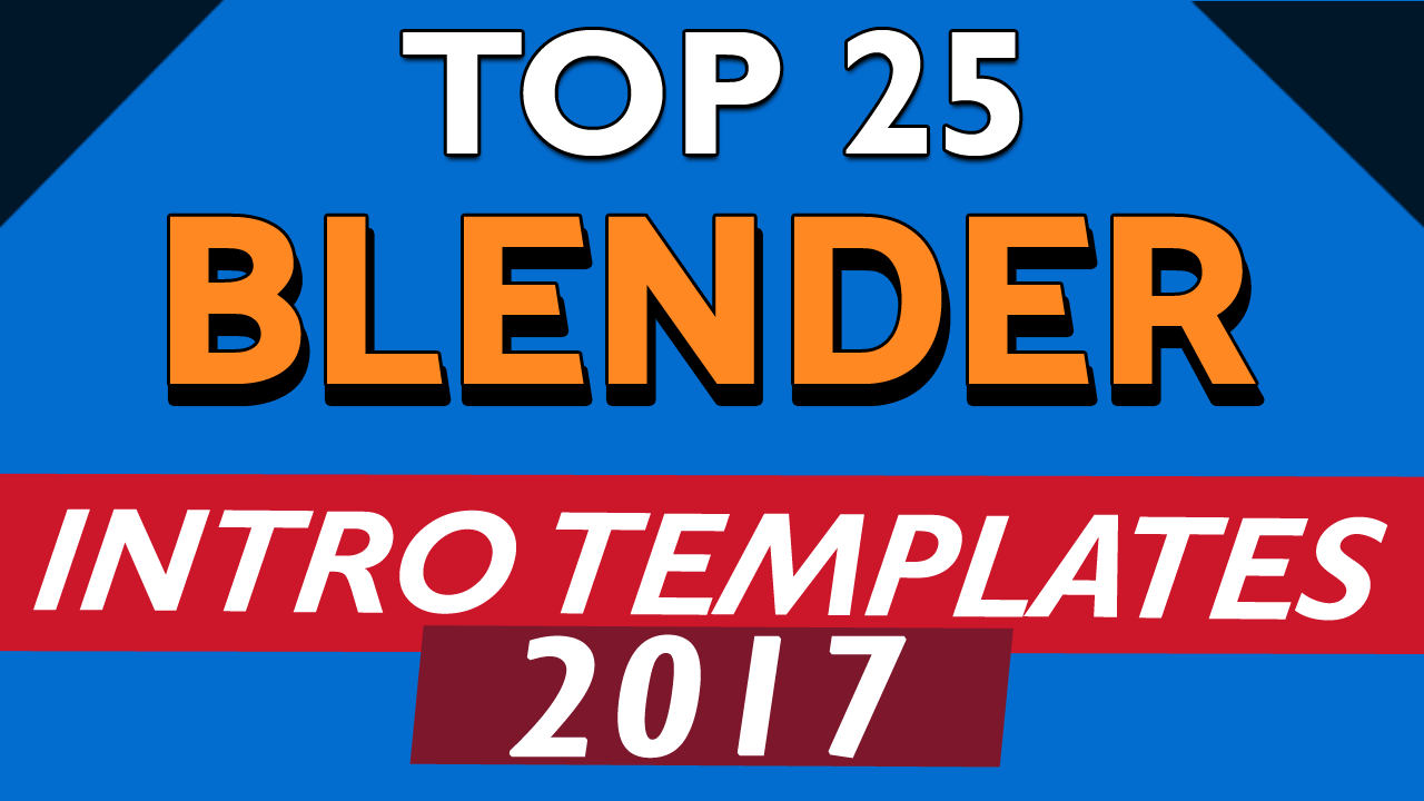 Top 25 Free Intro Templates Blender Only 2017. 2D, 3D, gaming, fast ...