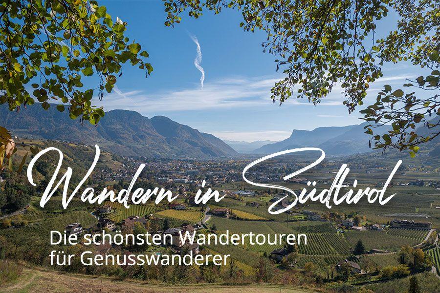 Wandern In Sudtirol A Tasty Hike Wanderungen Im Uberblick