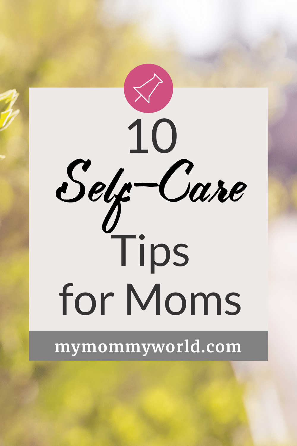 10 Self-Care Activities That Will Make You A Better Mom