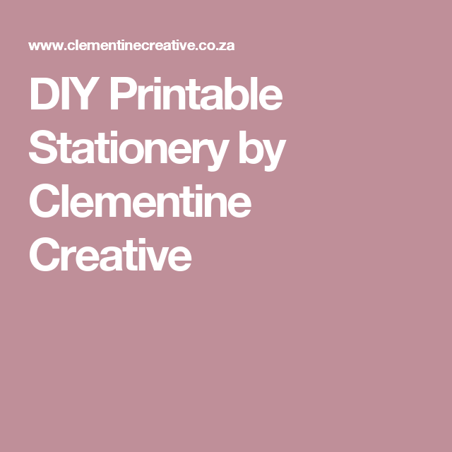 DIY Printable Stationery by Clementine Creative