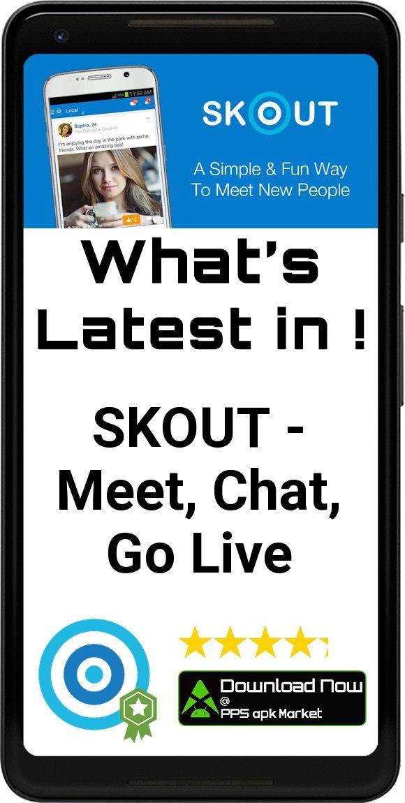 SKOUT Meet, Chat, Go Live App Free Offline Download