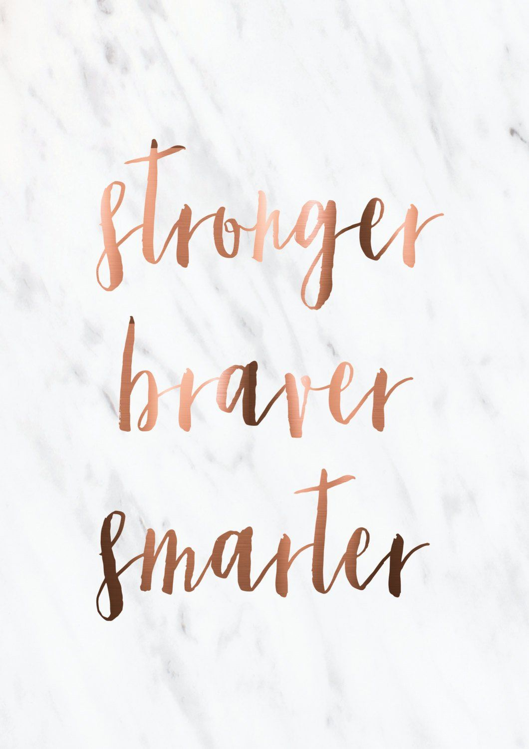 Copper Print Smarter Braver Stronger Marble Background Real Etsy Inspirational Quotes Wallpapers Marble Background Positive Wallpapers