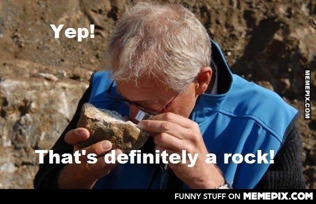 d94978272f9db5c1dfc2db568519a1e7 ya don't say! rockhound humor pinterest geology, crystals
