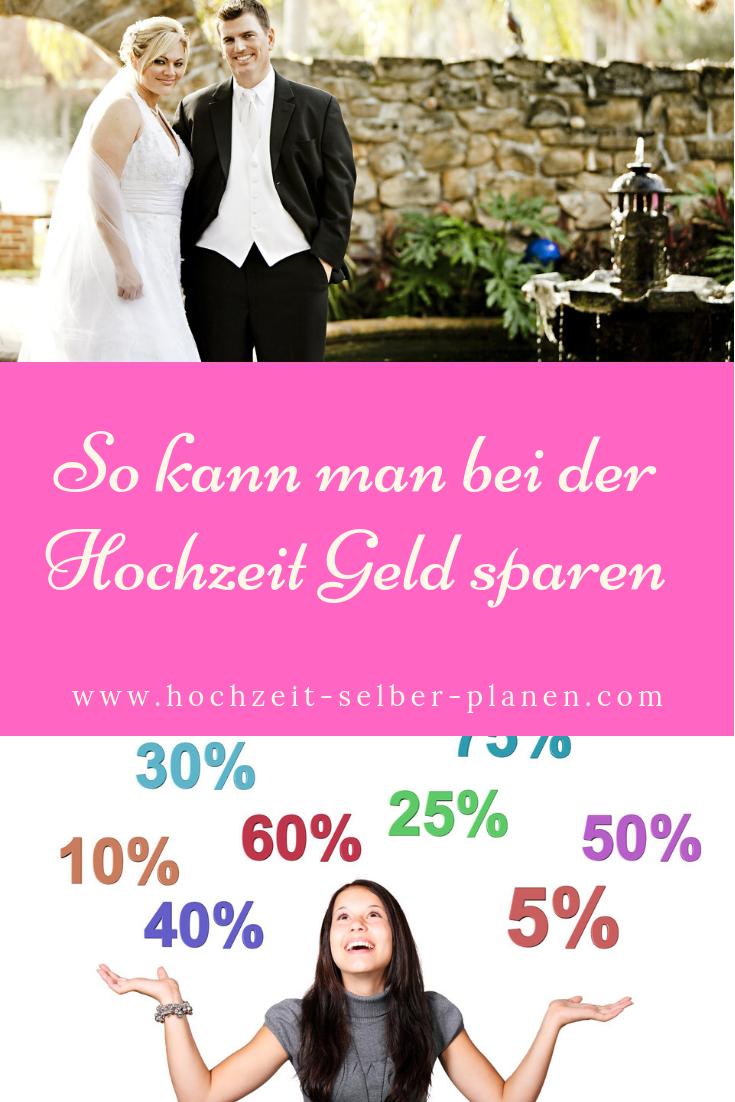 So Kann Man Bei Der Hochzeit Geld Sparen Geld Sparen Sparen Hochzeit