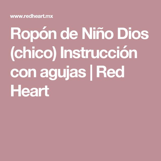 Ropón de Niño Dios (chico) Instrucción con agujas | Red Heart ...