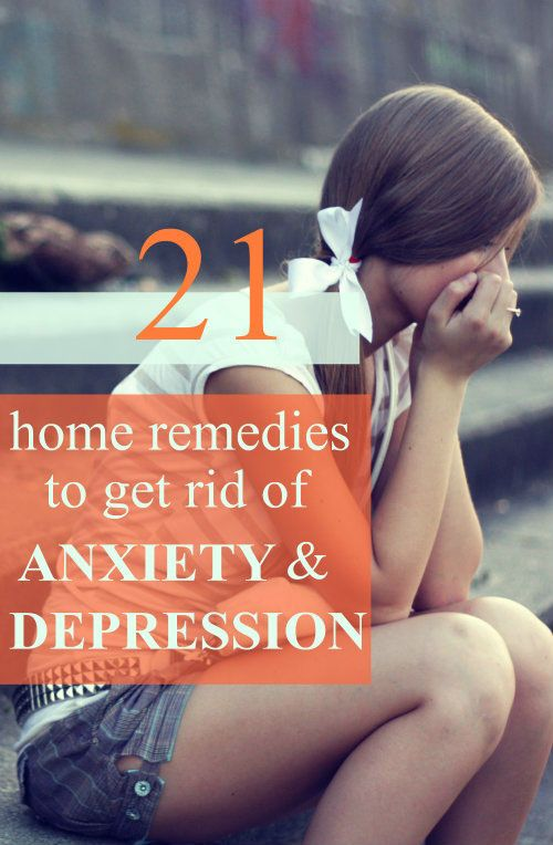 21 Home Remedies to Get Rid of Anxiety and Depression
