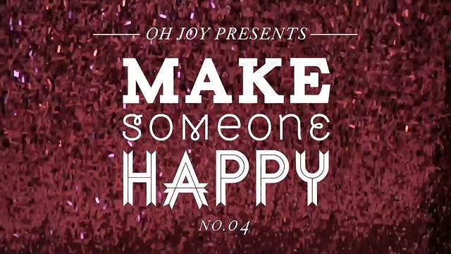 Make Someone Happy - No. 04: Party on the Go by Oh Joy. Video: Modshift