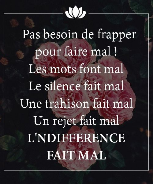 Connu Tes mots font mal ton indifférence fait mal. | proverbes  BO91