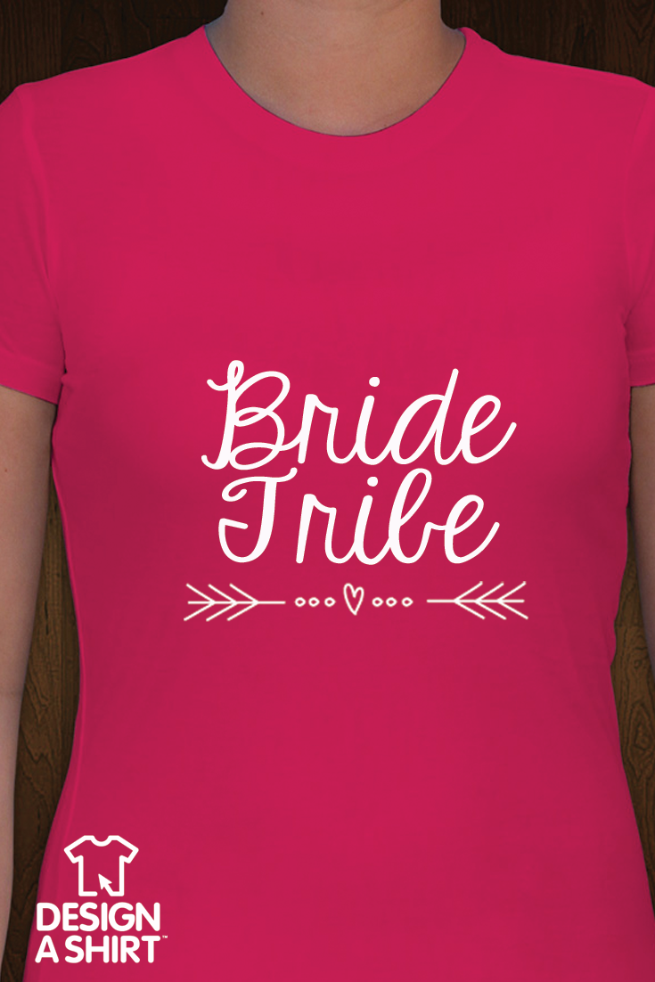 Make custom t-shirts for the whole bride tribe at DesignAShirt.com. Print  your design or use our templates and choose from Junior-Women s products. 9e3824492