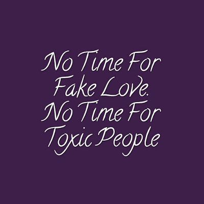 Fake love and toxic people need to be cut from everyone's life immediately for the sake of the future you envision for yourself Your happiness is always going to need to be paramount and you do not exist solely for someones else's pleasure.