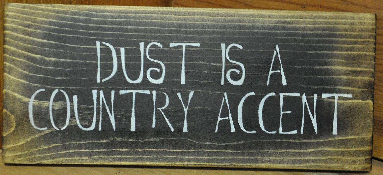 Primitive Rustic Western Decor Dust Is A Country Accent Wood Sign/Shelf Sitter Home Decor. $8.95, via Etsy.