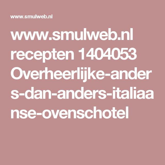www.smulweb.nl recepten 1404053 Overheerlijke-anders-dan-anders-italiaanse-ovenschotel