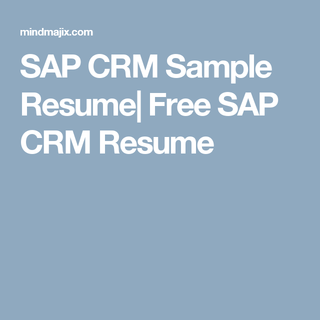 The Best Sap Crm Resumes 100 Free Download Now Mindmajix Resume Crm Downloadable Resume Template