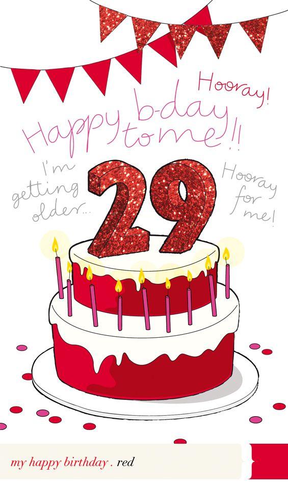 it's my birthday! | Happy 29th birthday, 29th birthday ...
