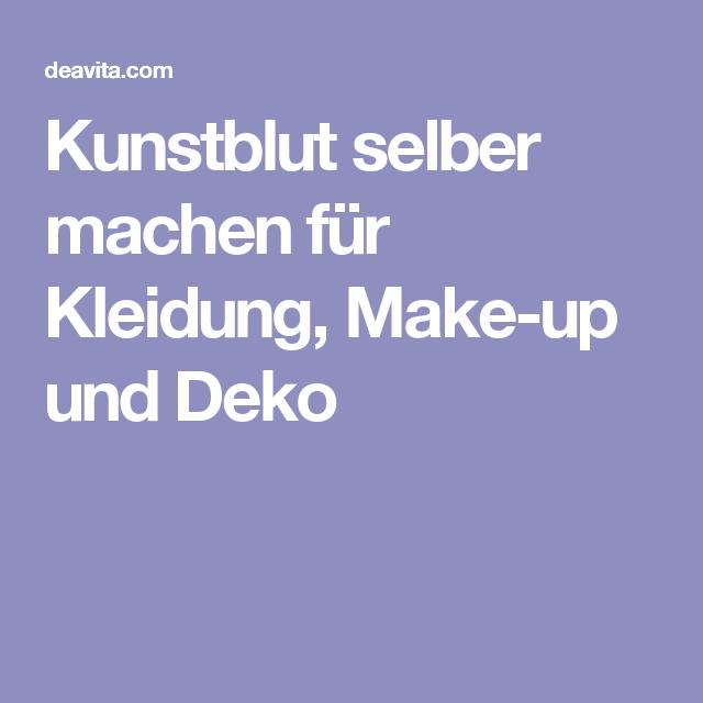 Kunstblut Selber Machen Für Kleidung Make Up Und Deko Haare