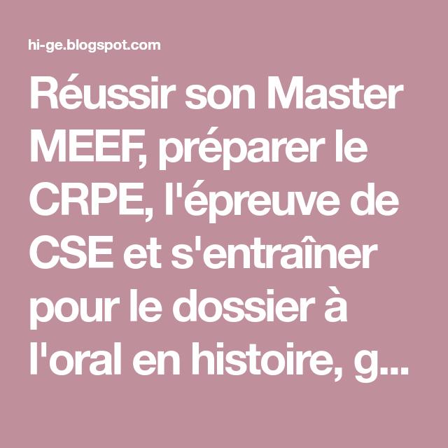 Reussir Son Master Meef Preparer Le Crpe L Epreuve De Cse Et S Entrainer Pour Le Dossier A L Oral En Histoire Geographie Preparer Le Crpe Oral Dossier Crpe