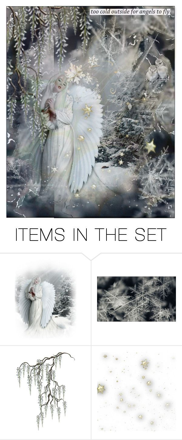"""""""*too cold outside for angels to fly*"""" by karineg ❤ liked on Polyvore featuring art"""