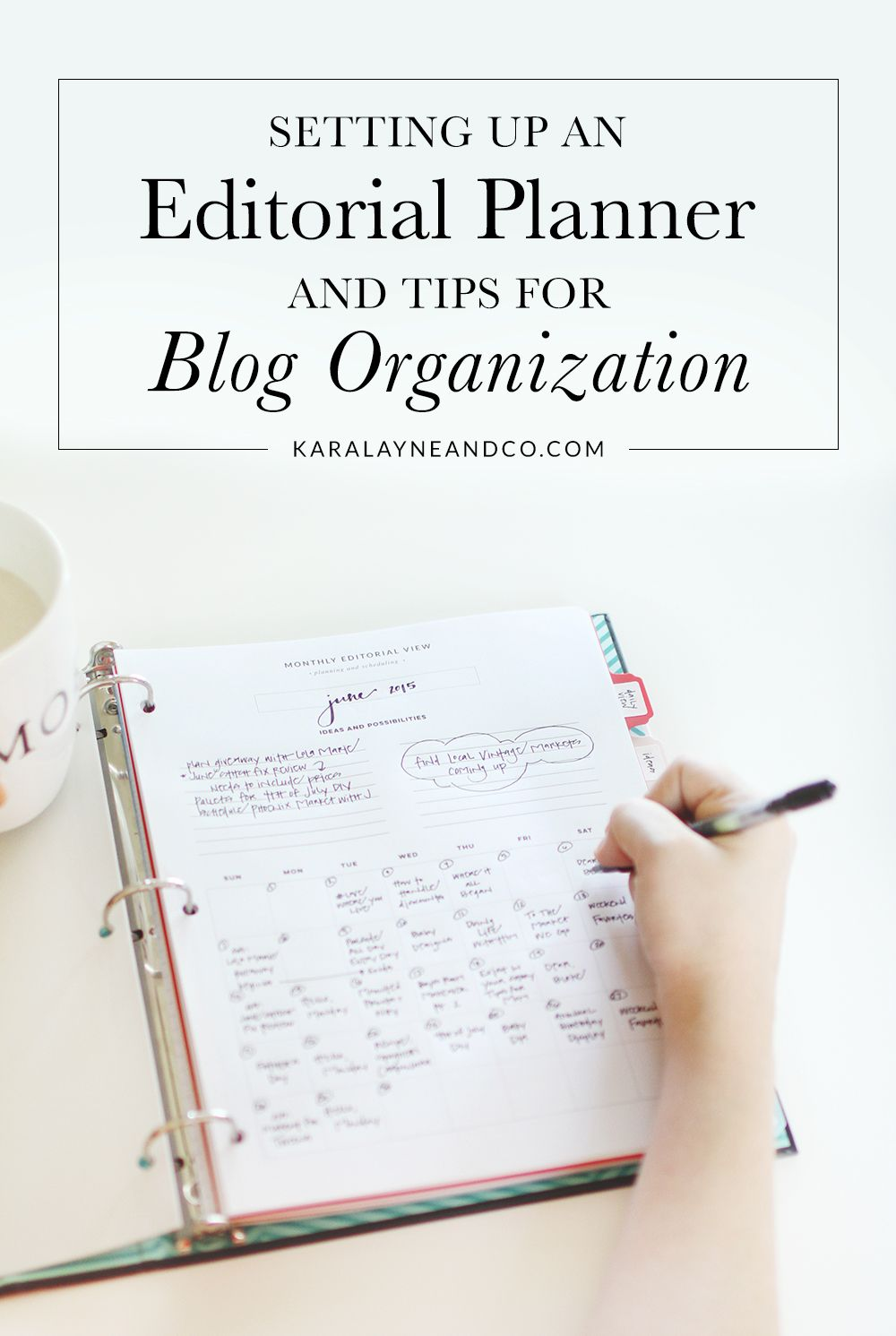 Setting up an editorial planner and tips for blog organization | KaraLayneAndCo.com