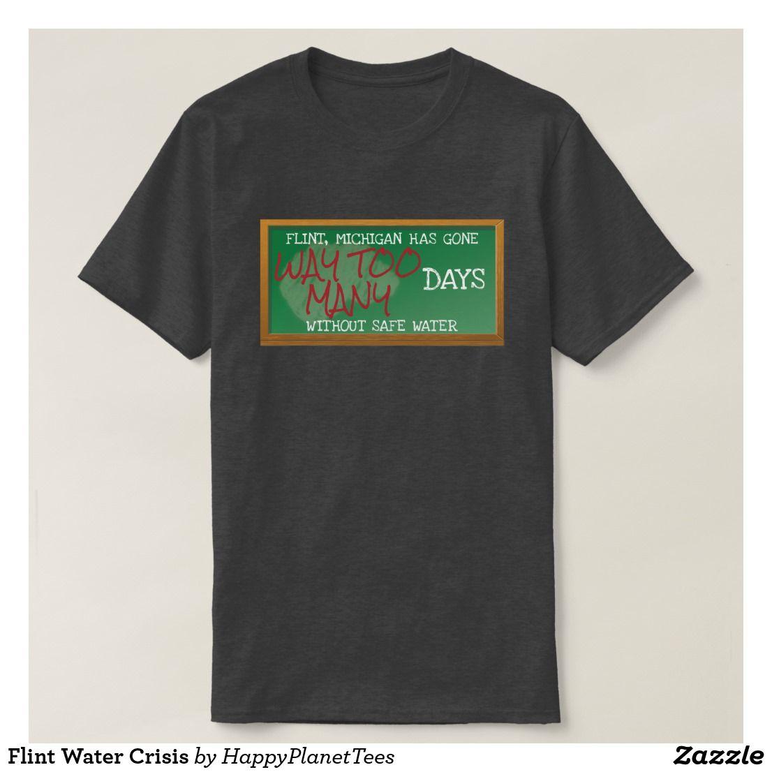 Flint Water Crisis T Shirt Zazzle Com Flint Water Crisis Flint Water Water Crisis