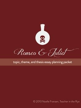 romeo and juliet topic theme thesis and essay planning