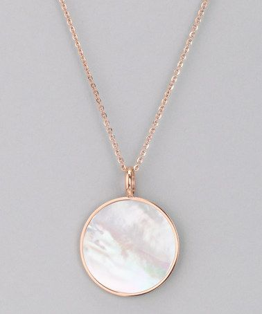 a2af23e235a156 Take a look at this Rose Gold Mother-of-Pearl Pendant Necklace by Chloe