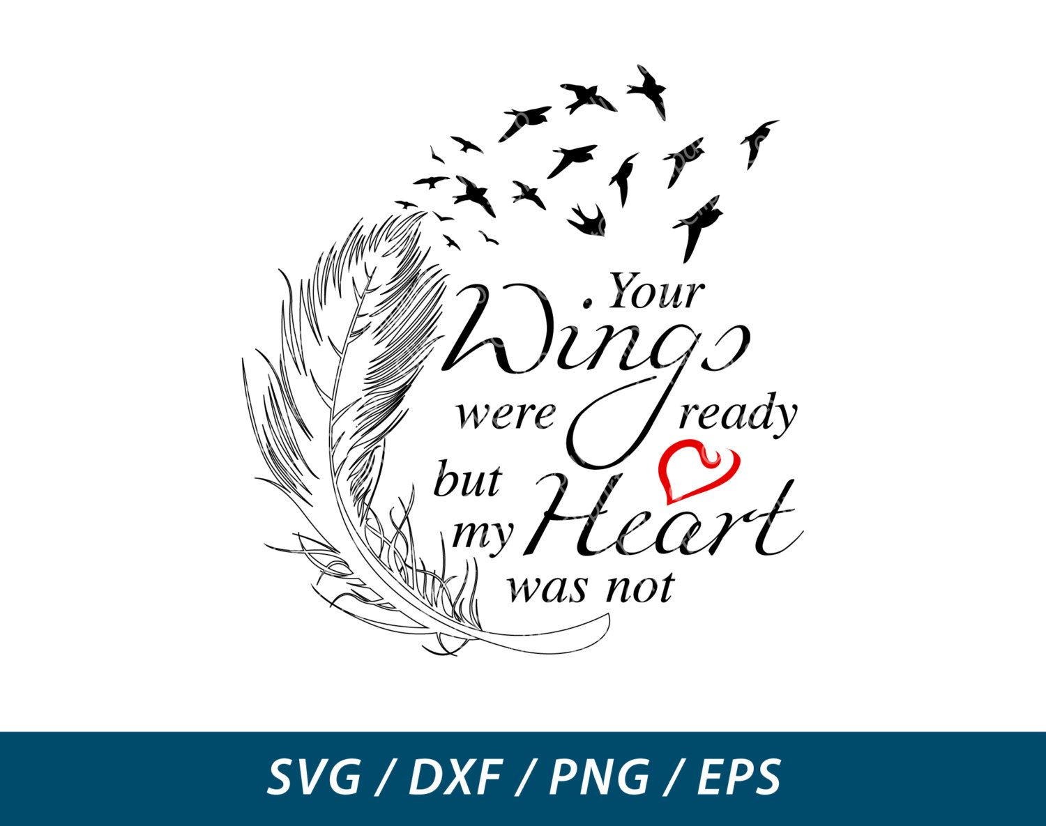 Your wings were ready but my heart was not svg dxf png for Your wings were ready but my heart was not tattoo