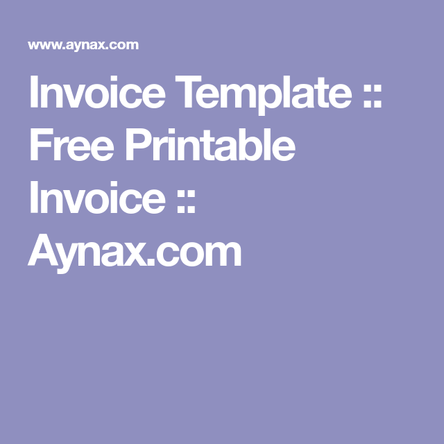 Invoice Template Free Printable Invoice Aynaxcom Invoice - Aynax com free printable invoice for service business