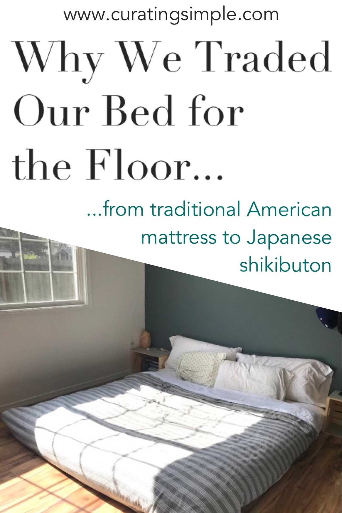 Why We Traded Our Bed For The Floor Curating Simple Japanese Style Bed Mattress On Floor Japanese Bed