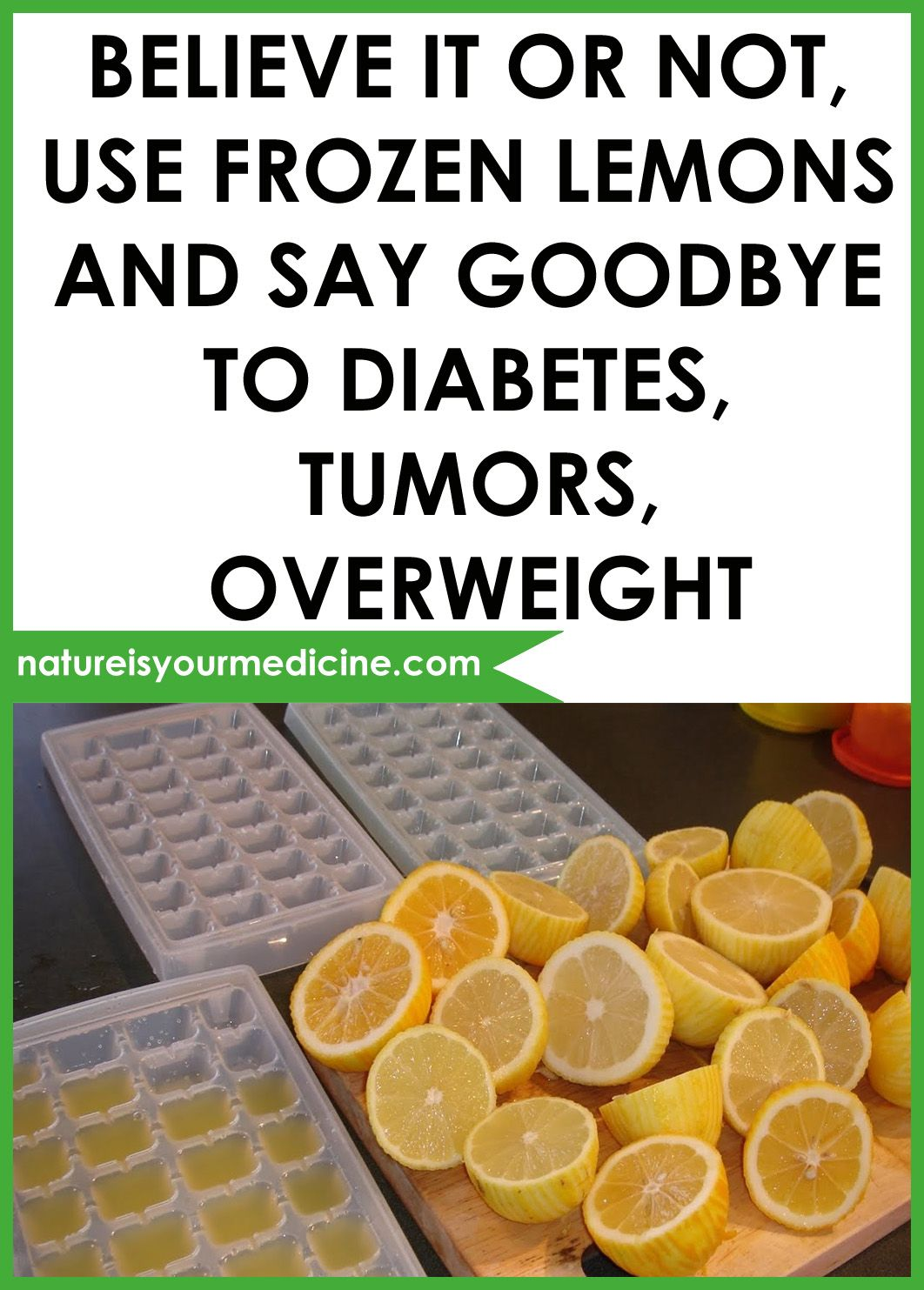BELIEVE IT OR NOT, USE FROZEN LEMONS AND SAY GOODBYE TO DIABETES