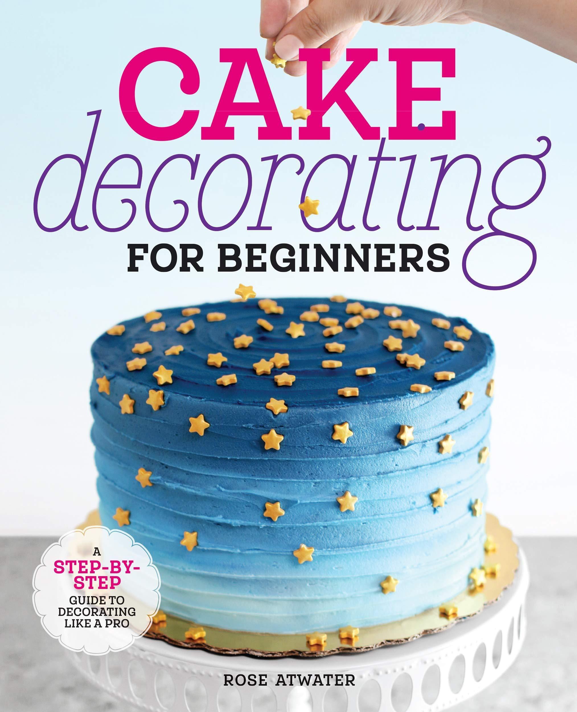 Pdf Download Cake Decorating For Beginners A Step By Step Guide To In 2020 Geburtstag Ideen Geburtstag Geburt