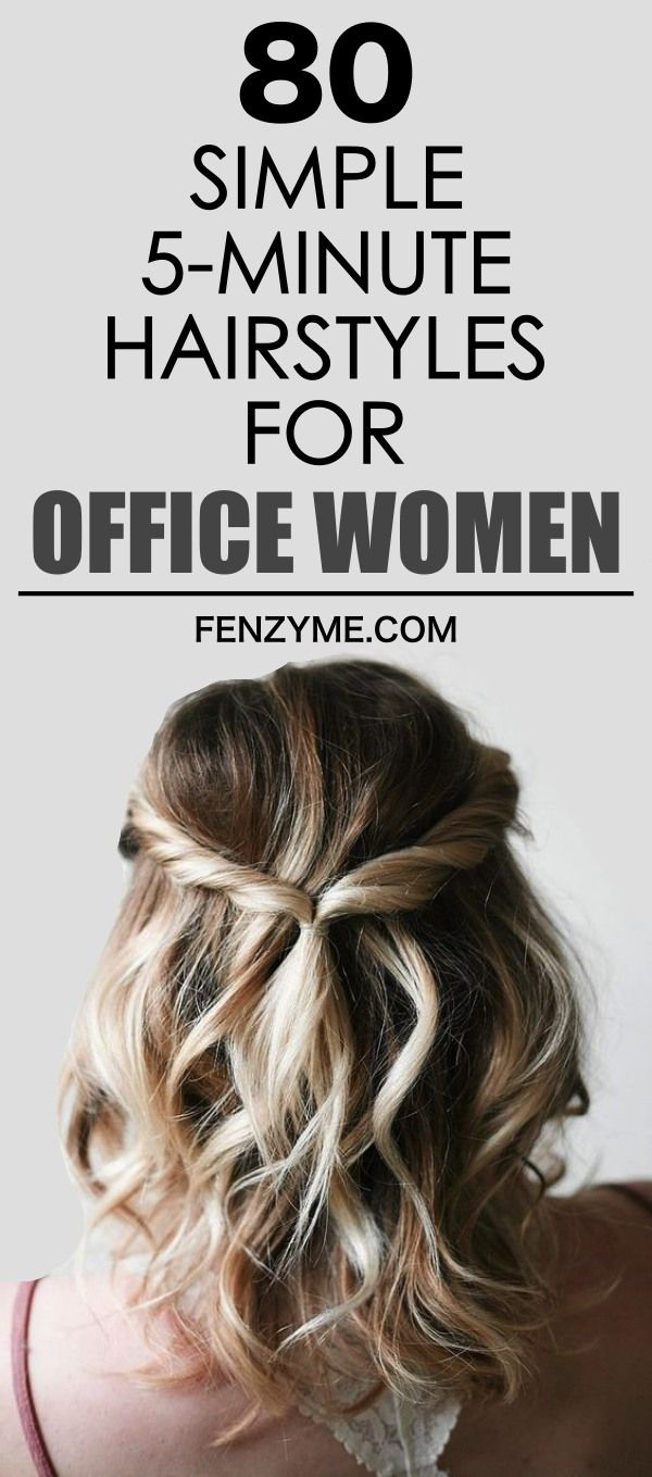 80 Simple Five Minute Hairstyles for Office Women (Complete Tutorials) -   15 quick hairstyles ideas